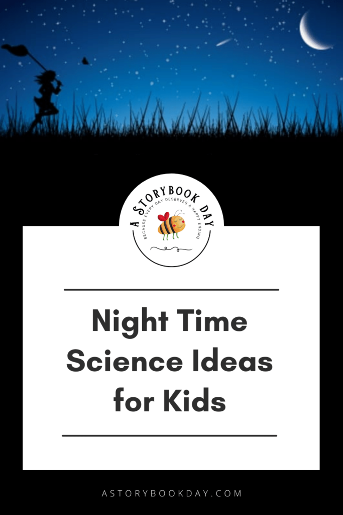 Nighttime Science Ideas for Kids @ aStorybookday.com