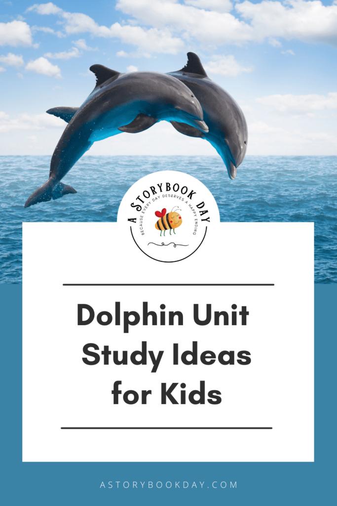 Dolphin Unit Study Ideas @ aStorybookDay.com