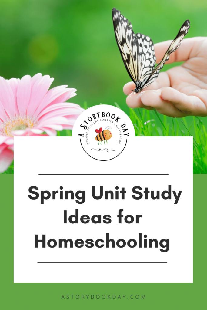 Spring Unit Study Ideas for Homeschooling @ aStorybookDay.com
