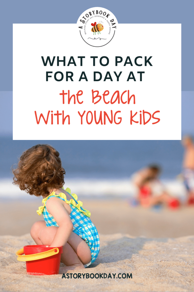 What to Pack for a Day at the Beach with Young Kids @ aStorybookDay.com