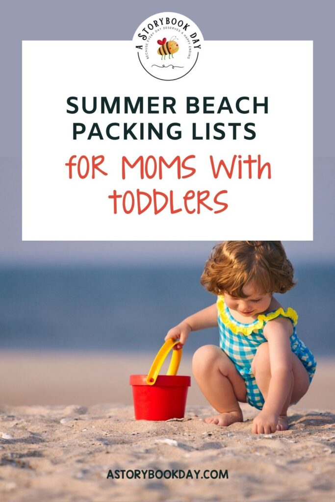 Summer Beach Packing Lists for Moms with Toddlers @ aStorybookDay.com